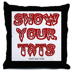 Show Your Tats Throw Pillow