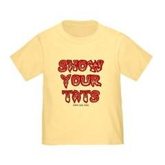 Show Your Tats Toddler T-Shirt