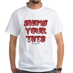 Show Your Tats White T-Shirt