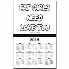 Fat Girls Need Love Too Calendar Print