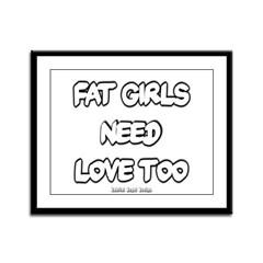 Fat Girls Need Love Too Framed Panel Print