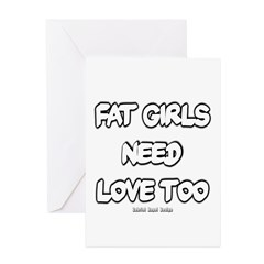 Fat Girls Need Love Too Greeting Cards (Pk of 20)