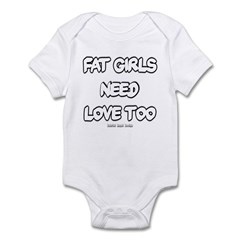 Fat Girls Need Love Too Infant Bodysuit
