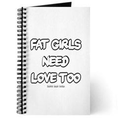 Fat Girls Need Love Too Journal