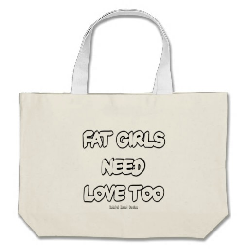 Fat Girls Need Love Too Jumbo Tote
