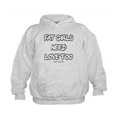 Fat Girls Need Love Too Kids Sweatshirt by Hanes