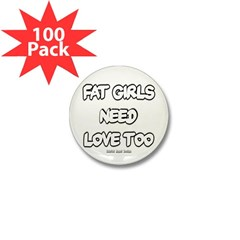 Fat Girls Need Love Too Mini Button (100 pack)