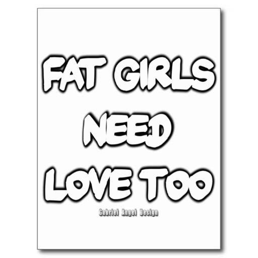 Fat Girls Need Love Too Postcard