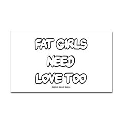 Fat Girls Need Love Too Rectangle Decal