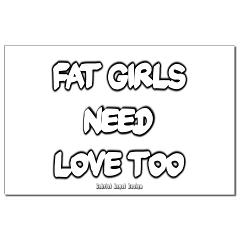 Fat Girls Need Love Too Small Posters