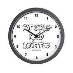 Fat Girls Need Love Too Wall Clock