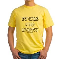Fat Girls Need Love Too Yellow T-Shirt