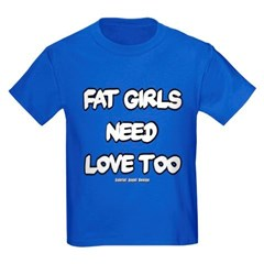 Fat Girls Need Love Too Youth T-Shirt by Hanes