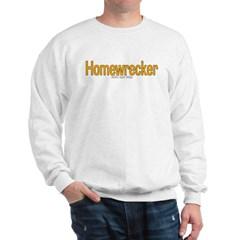 Homewrecker Sweatshirt