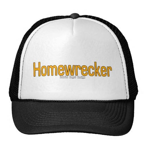 Homewrecker Trucker Hat