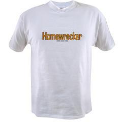 Homewrecker Value T-shirt