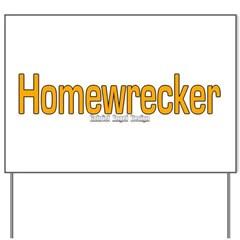 Homewrecker Yard Sign