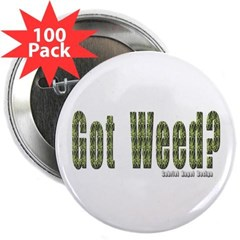 """Got Weed? 2.25"""" Button (100 pack)"""