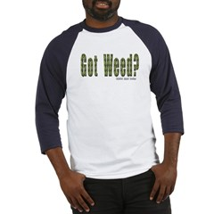 Got Weed? Baseball Jersey T-Shirt