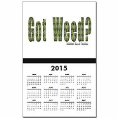 Got Weed? Calendar Print
