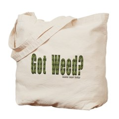 Got Weed? Canvas Tote Bag