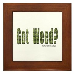 Got Weed? Framed Tile