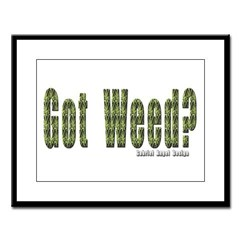 Got Weed? Large Framed Print