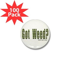 Got Weed? Mini Button (100 pack)