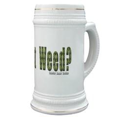 Got Weed? Stein