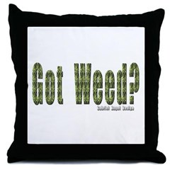 Got Weed? Throw Pillow