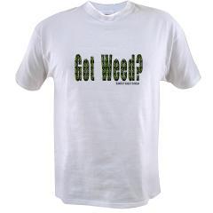Got Weed? Value T-shirt