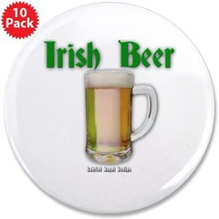 "Irish Beer 3.5"" Button (10 pack)"