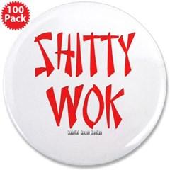 "Shitty Wok 3.5"" Button (100 pack)"