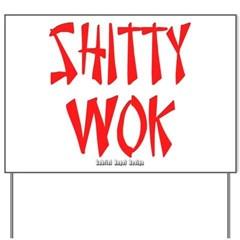 Shitty Wok Yard Sign