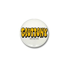 Gluttony (Thick) Mini Button