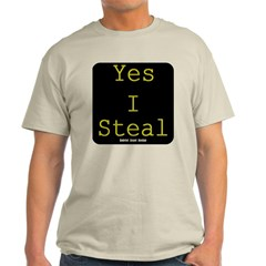 Yes I Steal Classic T-Shirt