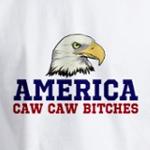 AMERICA Caw Caw Bitches