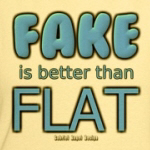 Fake is Better Than Flat