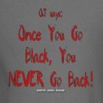 OJ Says Once You Go Black, You NEVER Go Back!