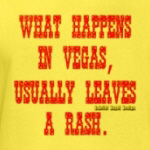 What Happens in Vegas, Usually Leaves a Rash